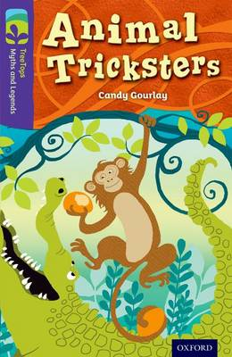 Oxford Reading Tree TreeTops Myths and Legends: Level 11: Animal Tricksters by Candy Gourlay