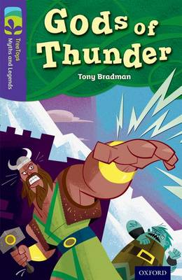 Oxford Reading Tree TreeTops Myths and Legends: Level 11: Gods Of Thunder by Tony Bradman