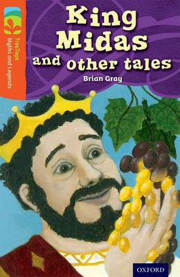 Oxford Reading Tree TreeTops Myths and Legends: Level 13: King Midas and Other Tales by Brian Gray