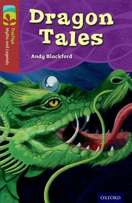 Oxford Reading Tree TreeTops Myths and Legends: Level 15: Dragon Tales by Andy Blackford