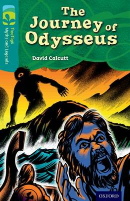 Oxford Reading Tree TreeTops Myths and Legends: Level 16: The Journey Of Odysseus by David Calcutt