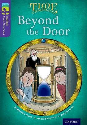 Oxford Reading Tree TreeTops Time Chronicles: Level 11: Beyond The Door by Roderick Hunt