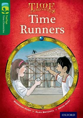 Oxford Reading Tree TreeTops Time Chronicles: Level 12: Time Runners by Roderick Hunt, David Hunt