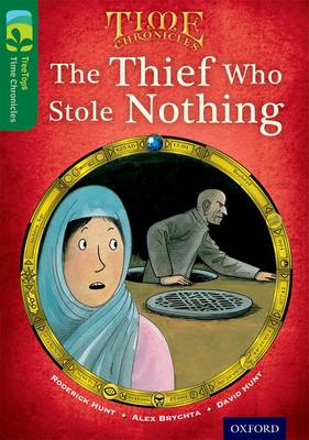 Oxford Reading Tree TreeTops Time Chronicles: Level 12: The Thief Who Stole Nothing by Roderick Hunt, David Hunt