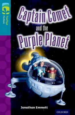 Oxford Reading Tree TreeTops Fiction: Level 9: Captain Comet and the Purple Planet by Jonathan Emmett