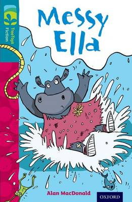 Oxford Reading Tree TreeTops Fiction: Level 9: Messy Ella by Alan MacDonald