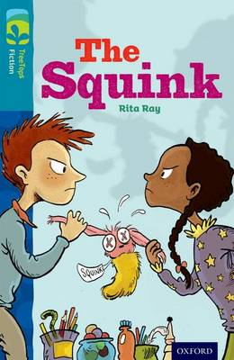 Oxford Reading Tree TreeTops Fiction: Level 9 More Pack A: The Squink by Rita Ray