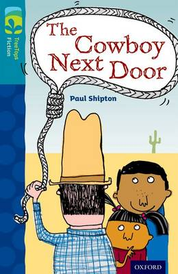 Oxford Reading Tree TreeTops Fiction: Level 9 More Pack A: The Cowboy Next Door by Paul Shipton