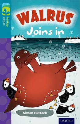 Oxford Reading Tree TreeTops Fiction: Level 9 More Pack A: Walrus Joins In by Simon Puttock