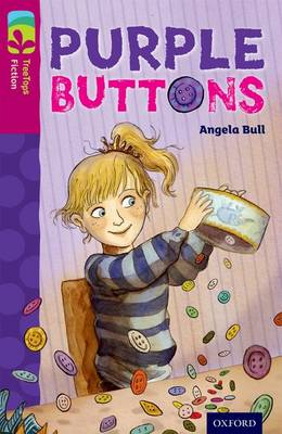 Oxford Reading Tree TreeTops Fiction: Level 10 More Pack A: Purple Buttons by Angela Bull