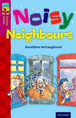 Oxford Reading Tree TreeTops Fiction: Level 10 More Pack A: Noisy Neighbours by Geraldine McCaughrean
