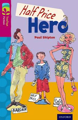 Oxford Reading Tree TreeTops Fiction: Level 10 More Pack B: Half Price Hero by Paul Shipton