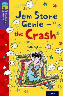 Oxford Reading Tree TreeTops Fiction: Level 11 More Pack B: Jem Stone Genie - the Crash by Julie Sykes