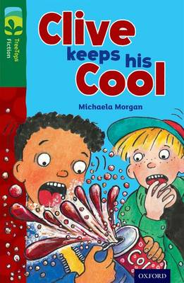 Oxford Reading Tree TreeTops Fiction: Level 12: Clive Keeps His Cool by Michaela Morgan