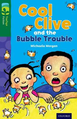 Oxford Reading Tree TreeTops Fiction: Level 12 More Pack C: Cool Clive and the Bubble Trouble by Michaela Morgan