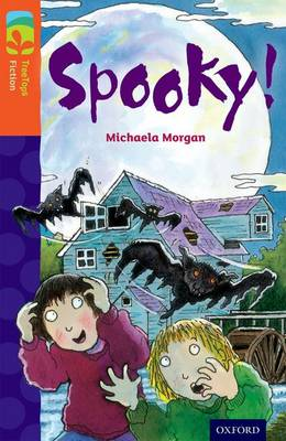Oxford Reading Tree TreeTops Fiction: Level 13 More Pack A: Spooky! by Michaela Morgan