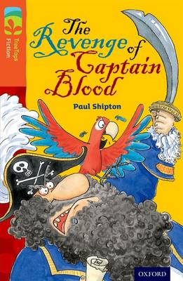 Oxford Reading Tree TreeTops Fiction: Level 13 More Pack A: The Revenge of Captain Blood by Paul Shipton