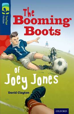 Oxford Reading Tree TreeTops Fiction: Level 14 More Pack A: The Booming Boots of Joey Jones by David Clayton