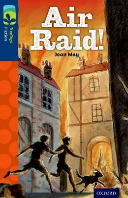 Oxford Reading Tree TreeTops Fiction: Level 14 More Pack A: Air Raid! by Jean May