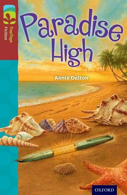Oxford Reading Tree TreeTops Fiction: Level 15: Paradise High by Annie Dalton