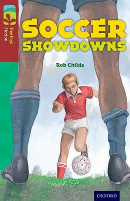Oxford Reading Tree TreeTops Fiction: Level 15: Soccer Showdowns by Rob Childs