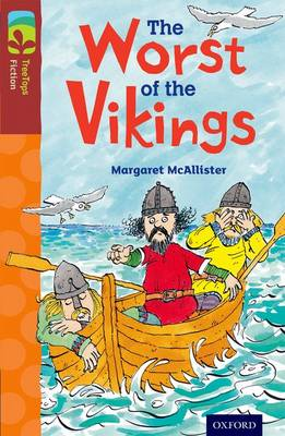 Oxford Reading Tree TreeTops Fiction: Level 15 More Pack A: The Worst of the Vikings by Margaret McAllister