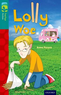 Oxford Reading Tree TreeTops Fiction: Level 16 More Pack A: Lolly Woe by Anna Perera