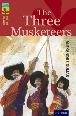 Oxford Reading Tree TreeTops Classics: Level 15: The Three Musketeers by Alexandre Dumas, Susan Gates