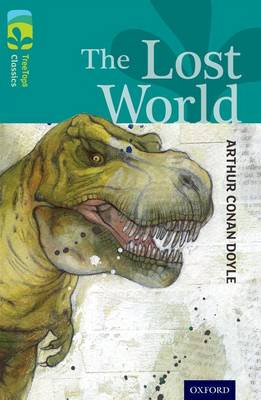 Oxford Reading Tree TreeTops Classics: Level 16: The Lost World by Sir Arthur Conan Doyle, Susan Gates