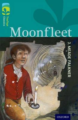 Oxford Reading Tree TreeTops Classics: Level 16: Moonfleet by J. Meade Falkner, Nick Warburton