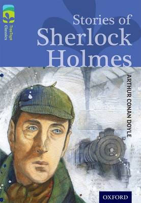 Oxford Reading Tree TreeTops Classics: Level 17: Stories Of Sherlock Holmes by Sir Arthur Conan Doyle, Trevor Millum
