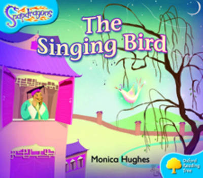 Oxford Reading Tree: Level 3: Snapdragons: The Singing Bird by Monica Hughes