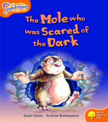 Oxford Reading Tree: Level 6: Snapdragons: The Mole Who Was Scared of the Dark by Susan Gates