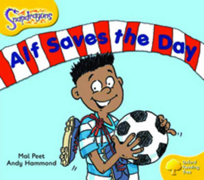 Oxford Reading Tree: Level 5: Snapdragons: Alf Saves The Day by Mal Peet