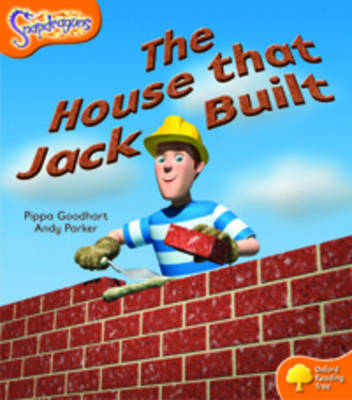 Oxford Reading Tree: Level 6: Snapdragons: The House That Jack Built by Pippa Goodhart