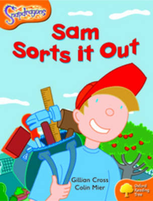 Oxford Reading Tree: Level 6: Snapdragons: Sam Sorts It Out by Gillian Cross