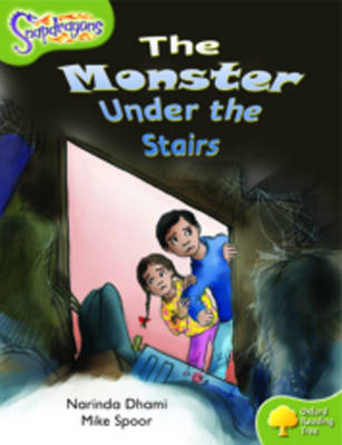 Oxford Reading Tree: Level 7: Snapdragons: The Monster Under The Stairs by Narinder Dhami