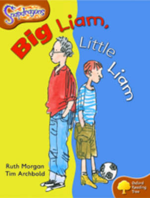 Oxford Reading Tree: Level 8: Snapdragons: Big Liam, Little Liam by Ruth Morgan