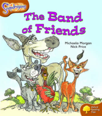 Oxford Reading Tree: Level 8: Snapdragons: The Band of Friends by Michaela Morgan