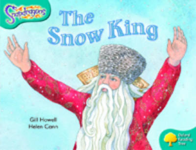 Oxford Reading Tree: Level 9: Snapdragons: The Snow King by Gill Howell