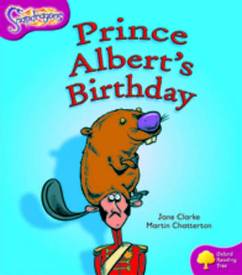 Oxford Reading Tree: Level 10: Snapdragons: Prince Albert's Birthday by Jane Clarke