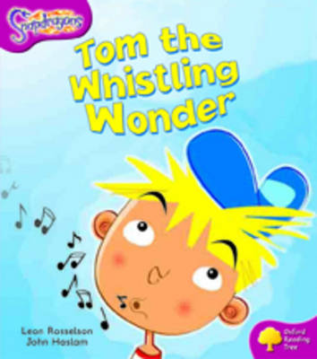 Oxford Reading Tree: Level 10: Snapdragons: Tom the Whistling Wonder by Leon Rosselson