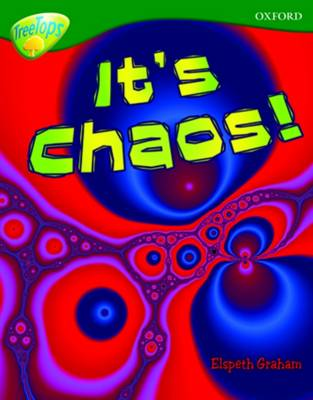 Oxford Reading Tree: Level 12A: TreeTops More Non-Fiction: It's Chaos! by Elspeth Graham