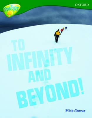 Oxford Reading Tree: Level 12A: TreeTops More Non-Fiction: To Infinity and Beyond by Mick Gowar