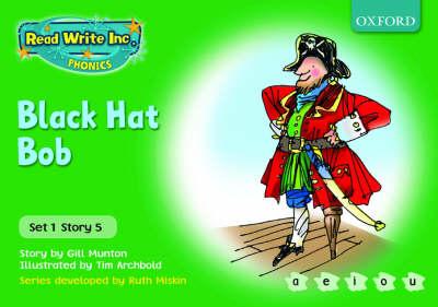 Read Write Inc. Phonics: Green Set 1 Storybooks: Black Hat Bob by Gill Munton