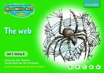 Read Write Inc. Phonics: Green Set 1 Storybooks: The Web by Gill Munton