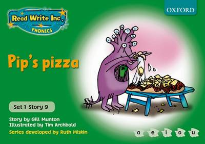 Read Write Inc. Phonics: Green Set 1 Storybooks: Pip's Pizza by Ruth Miskin