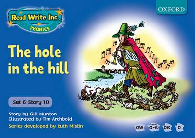Read Write Inc. Phonics: Blue Set 6 Storybooks: The Hole in the Hill by Gill Munton