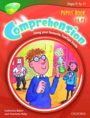 Oxford Reading Tree: Y4/P5: TreeTops Comprehension: Pupils' Book by Catherine Baker, Charlotte Raby
