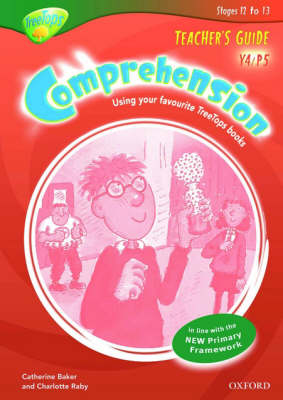 Oxford Reading Tree: Y4/P5: TreeTops Comprehension: Teacher's Guide by Catherine Baker, Charlotte Raby